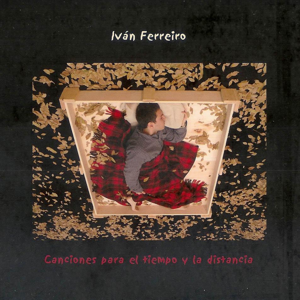 Iván Ferreiro - Canciones para el tiempo y la distancia  - Precio: 22 €